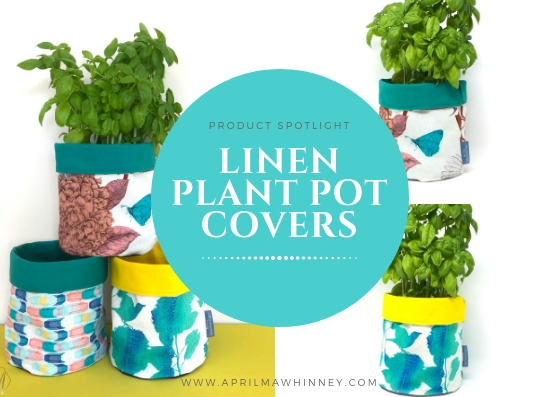 Linen Plan Pot Covers | Home Decor | Interior Styling | Gifts for her | April Mawhinney Design Studio | Digitally Printed Linen