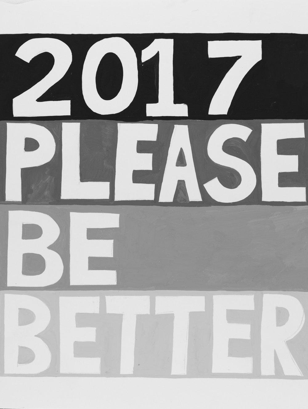 2017pleasebebetter.jpg