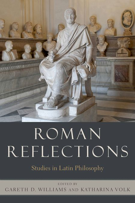 Roman Reflections: Studies in Latin Philosophy