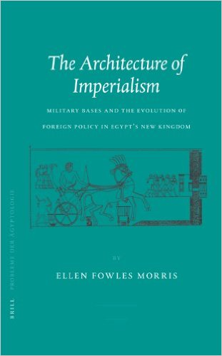 The Architecture Of Imperialism: Miliary Bases And The Evolution Of Foreign Policy In Egypt's New Kingdom