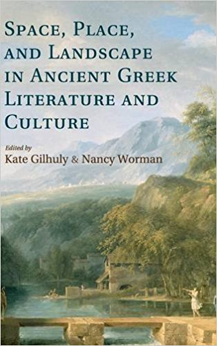 Space, Place and Landscape in Ancient Greek Literature and Culture