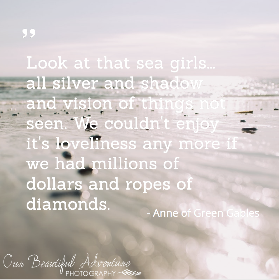 Quote | Anne of Green Gables | Minimalism | Our Beautiful Adventure Blog
