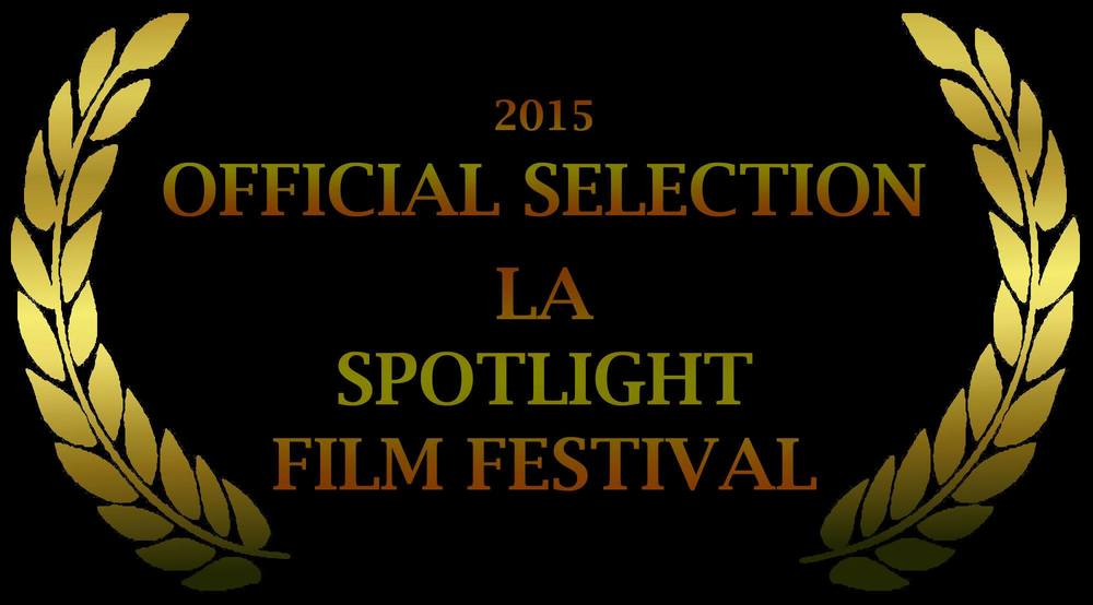 2015 OFFICIAL SELECTION LA SPOTLIGHT FILM FESTIVAL