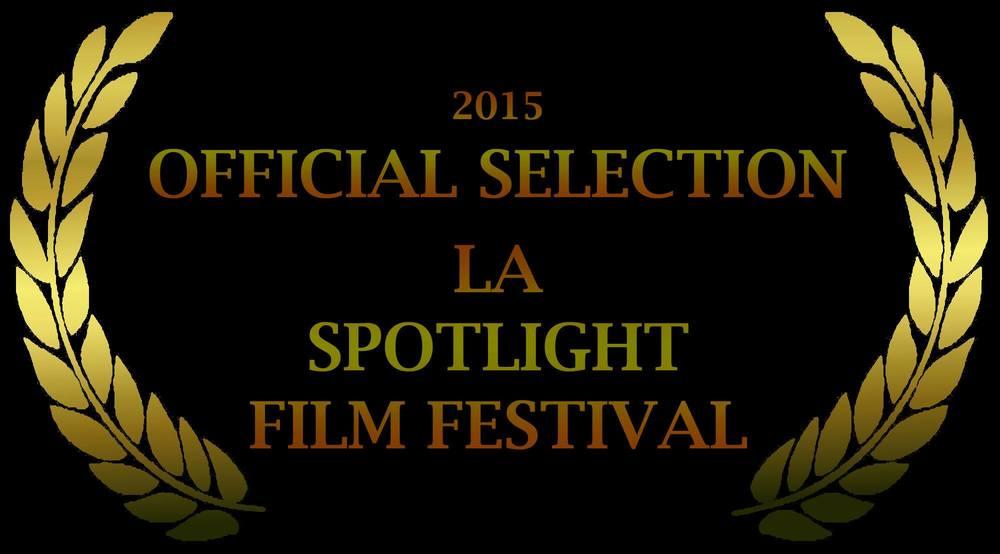 2015 OFFICIAL SELECTION LA SPOTLIGHT FILM FESTIVAL