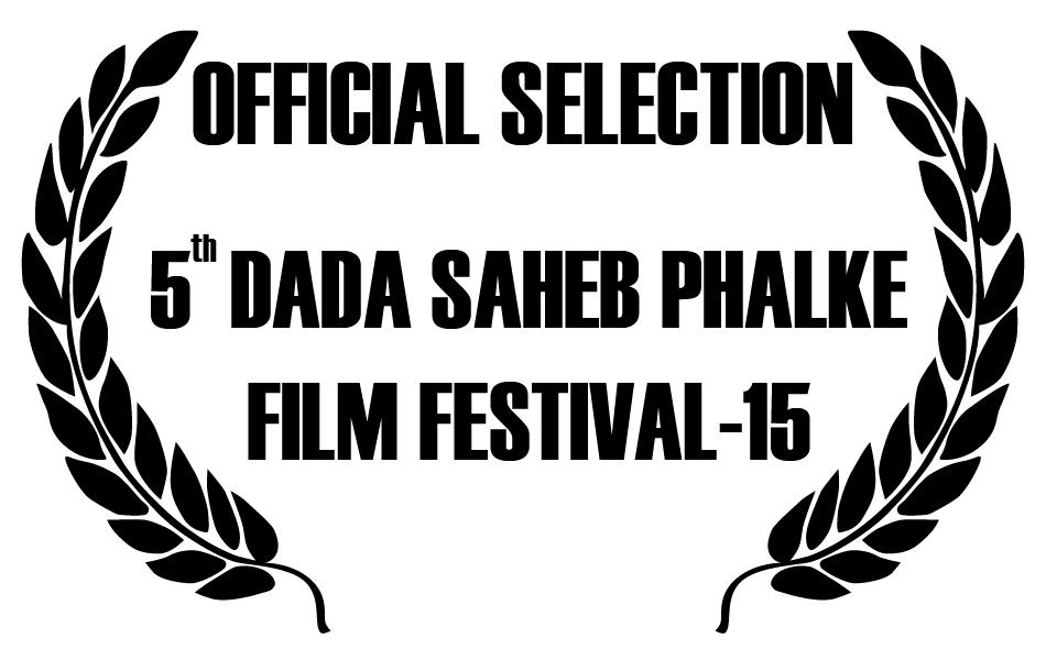 OFFICIAL SELECTION 5TH DADA SAHEB PHALKE FILM FESTIVAL - 15