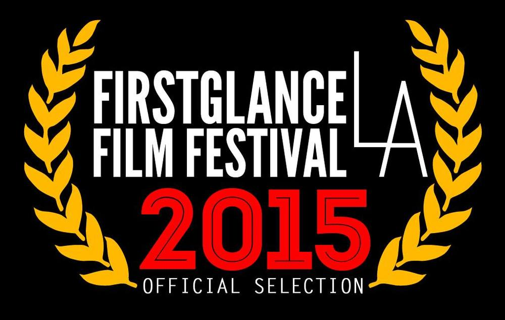 FIRSTGLANCE LA FILM FESTIVAL 2015 OFFICIAL SELECTION
