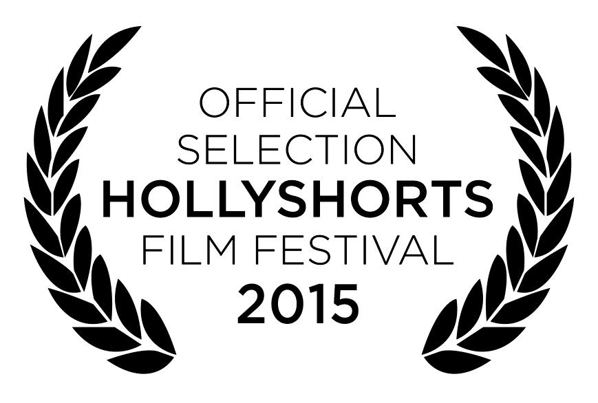 OFFICIAL SELECTION HOLLYSHORTS FILM FESTIVAL 2015
