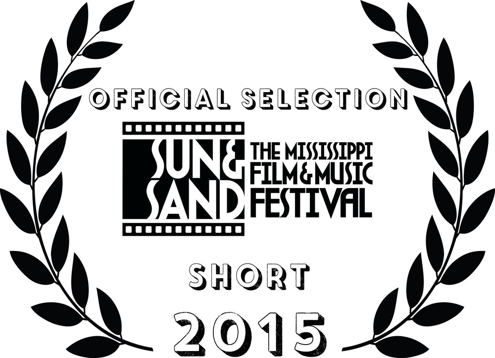 OFFICIAL SELECTION - THE MISSISSIPPI FILM&MUSIC FESTIVAL - SHORT 2015