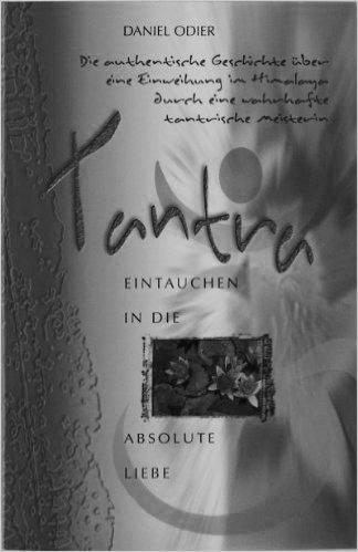Tantra. Eintauchen in die absolute Liebe