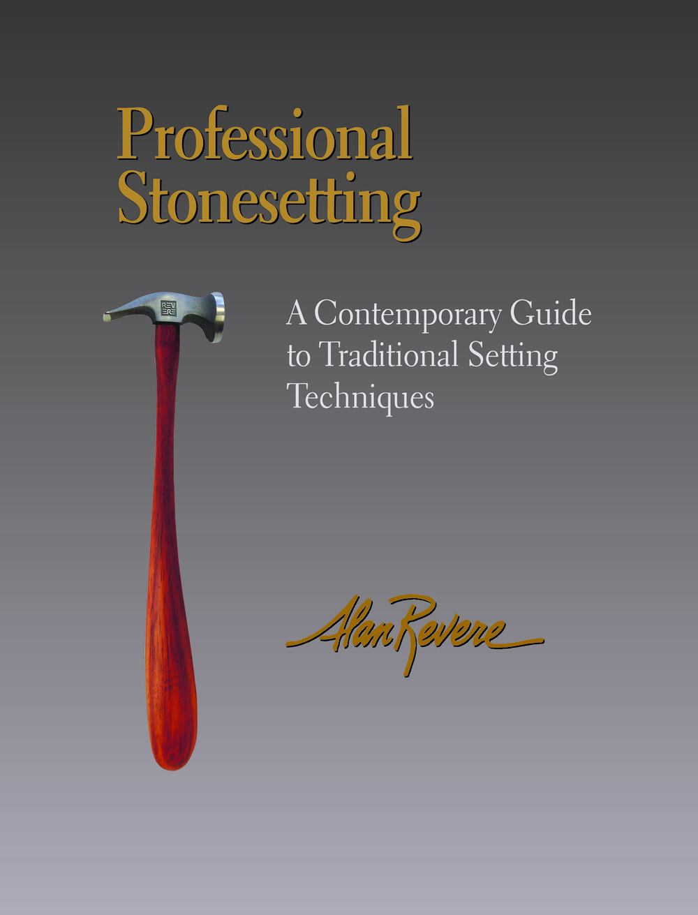 Just Released!  -  Professional Stonesetting by Alan RevereDownload a review by Helen Driggs for Lapidary Journal
