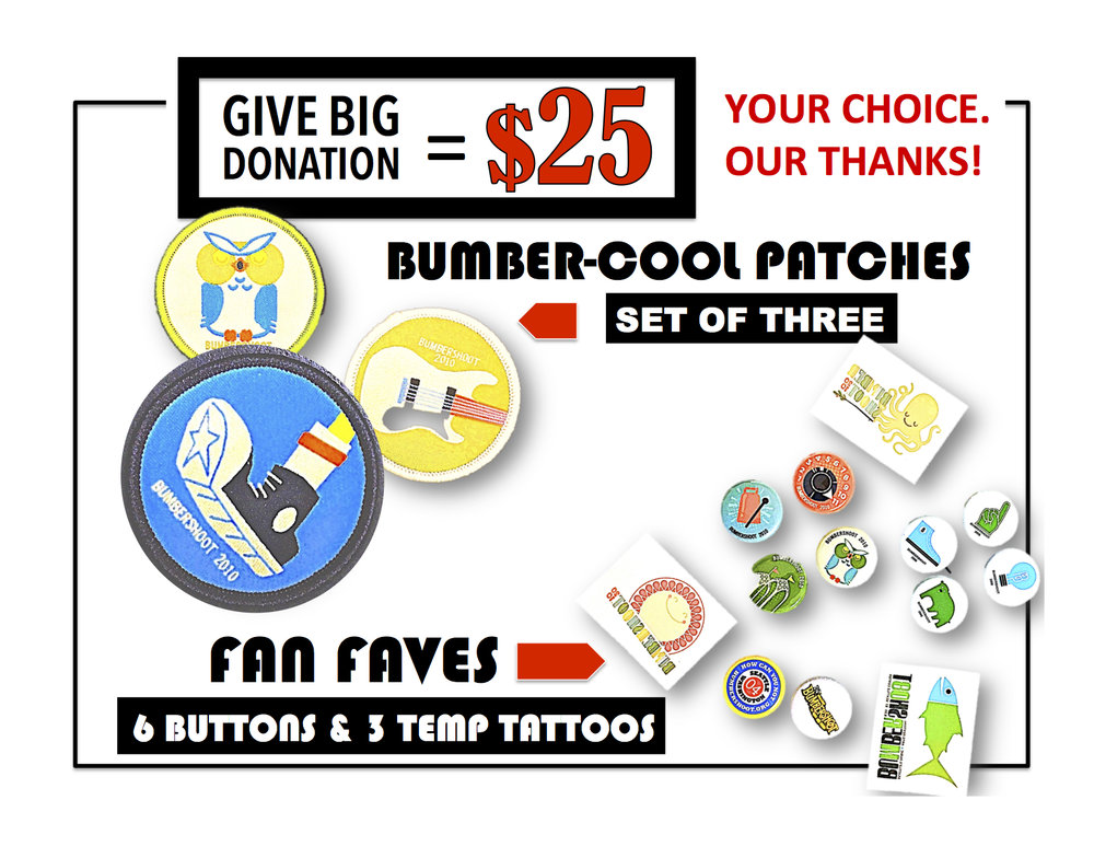 Request      P  ATCHES or BUTTONS  in your $25 donation email request!  Email to: GAVEBIG@ONEREEL.ORG
