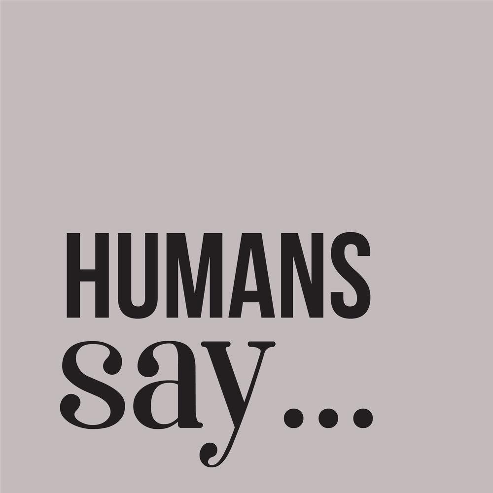 HumansSay-01.jpg