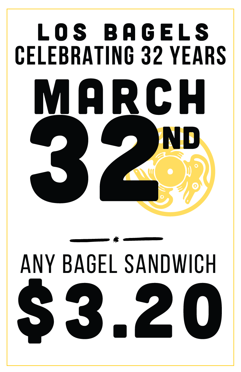 Los Bagels March 32nd