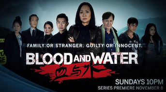 "In a poster for the tv series Blood and Water, An Asian woman stands front and center with her arms crossed. Four Asian people (two older, two younger) stand on the left of her, while a Caucasian man and two younger Asians stand on the right. Text reads ""Family or stranger. Guilty or innocent."" with the series title in Chinese characters. Text also reads ""Sundays 10pm. Series premiere November 8."""