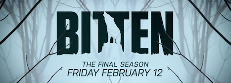"Surrounded by bare tree branches is the title ""Bitten"" with a silhouette of a howling wolf. Below: The final season - February 12."