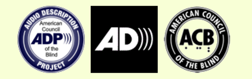 The round logos of the Audio Description Project and the American Council of the Blind are on either side of the symbol for audio description: block letters AD with three curved lines after the D. Image from the ADP website.