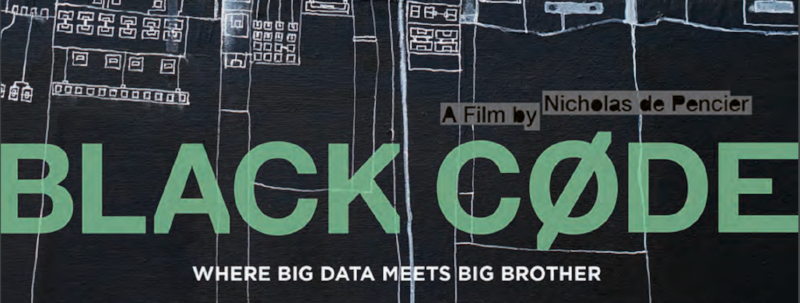 Part of the poster for the film Black Code, against the dark background of a circuit diagram. Above the title: A film by Nicholas de Pencier. Below the title: Where big data meets big brother.