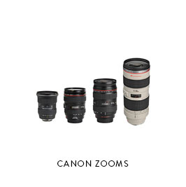 EF ZOOMS  Tokina 11-16mm f/2.8 Sigma 18-35 f/1.8 Canon 16-35mm f/2.8 L Canon 24-70mm f/2.8 L Canon 24-105mm f/4 IS L Canon 70-200mm f/2.8 IS L
