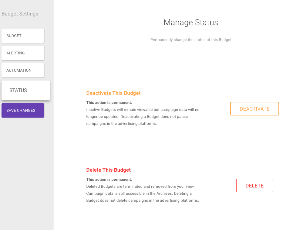 A Budget can be deactivated or deleted from the Status screen in Budget Settings.