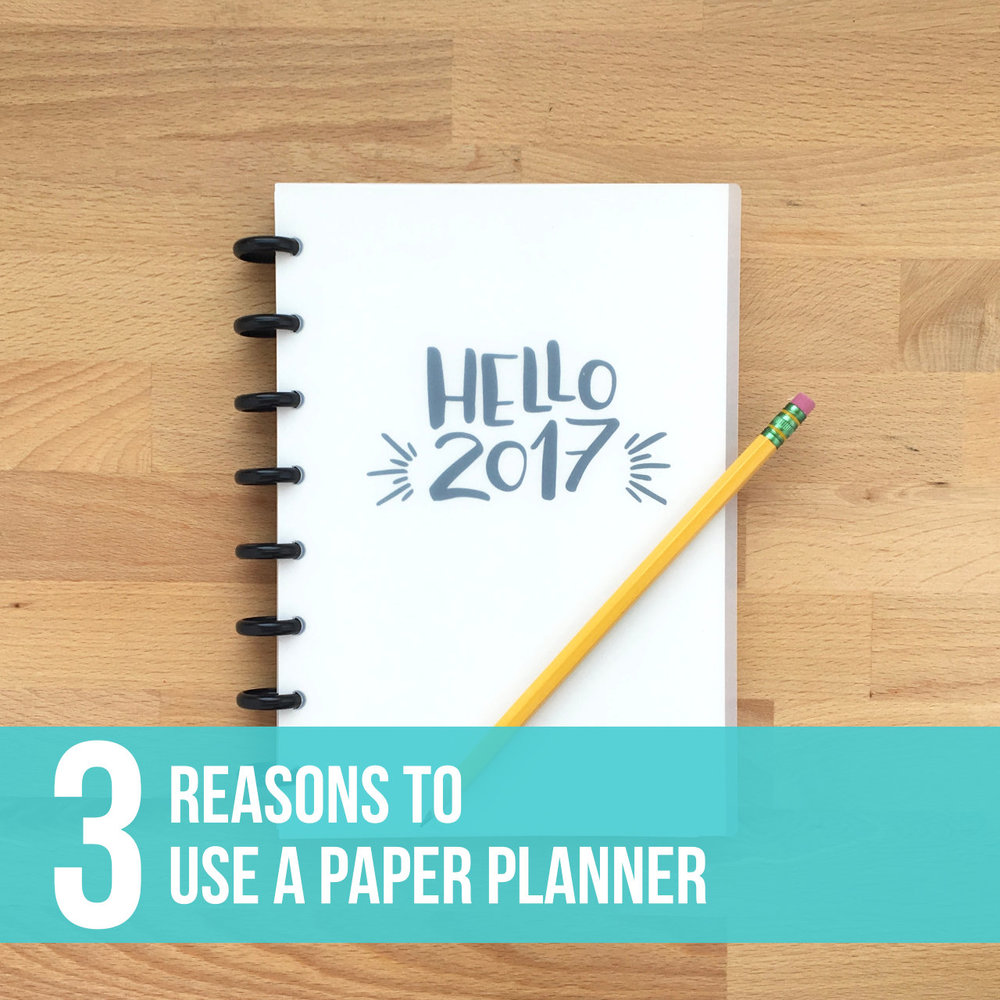 3 reasons to use a paper planner.jpg