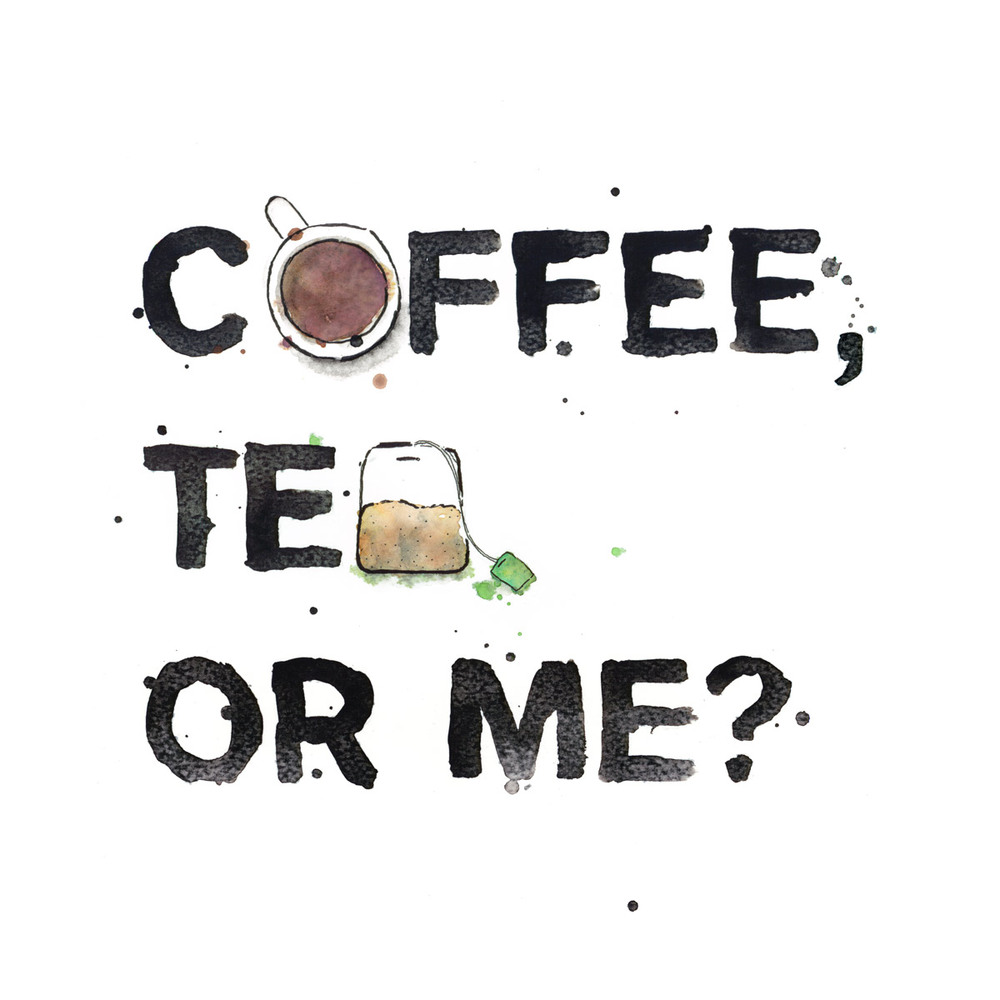 Coffee, Tea, Or Me? - Favourite Things