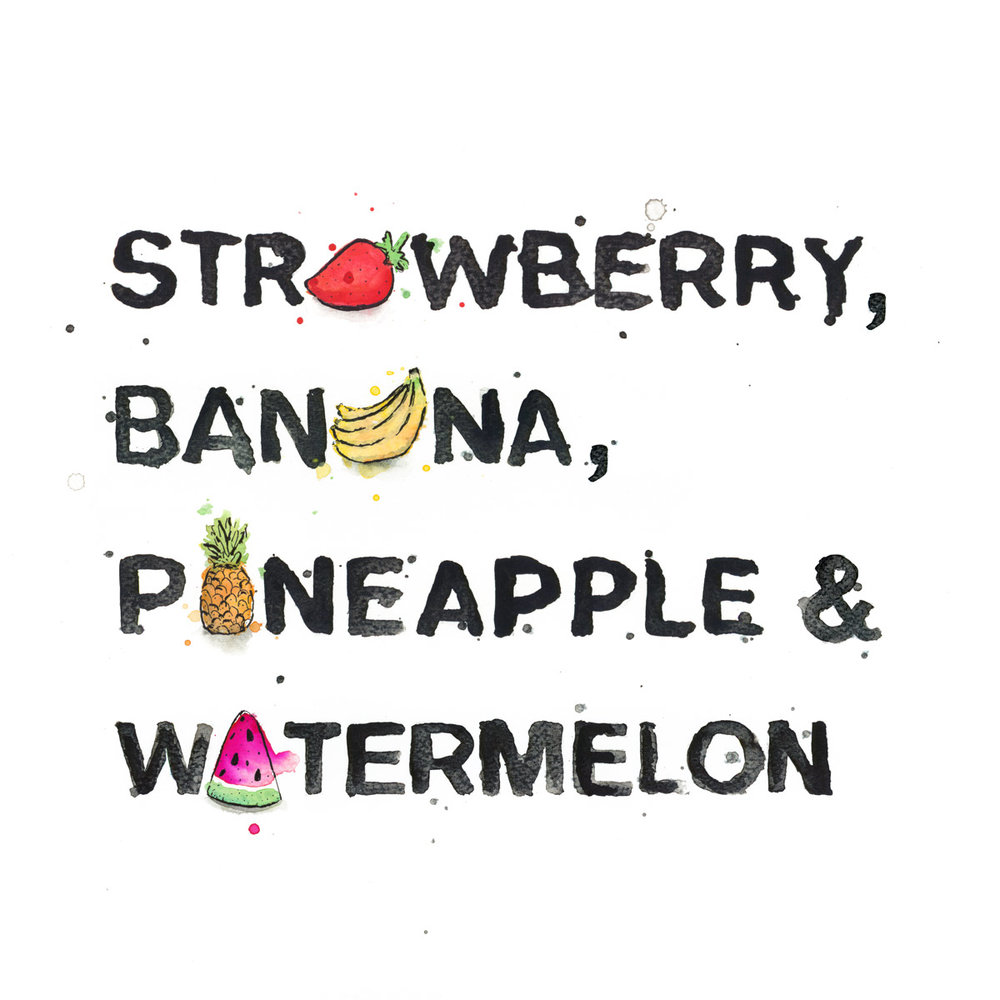 Strawberry, Banana, Pineapple, Watermelon