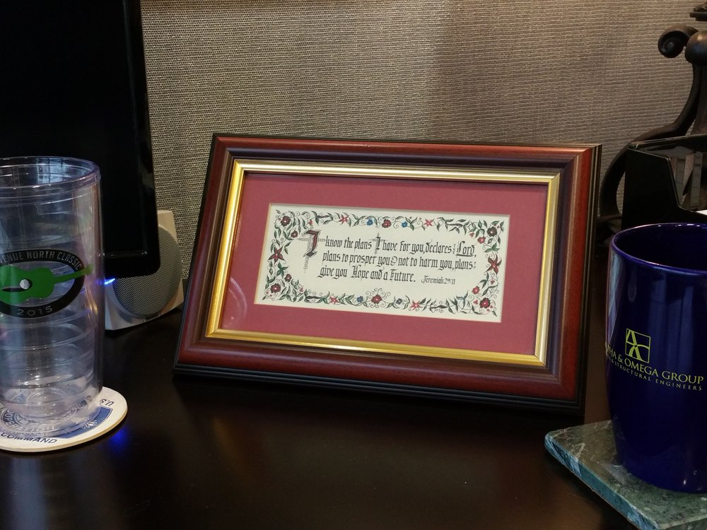 Jeremiah 29:11, in a frame on my desk