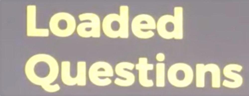 Loaded Questions.jpg