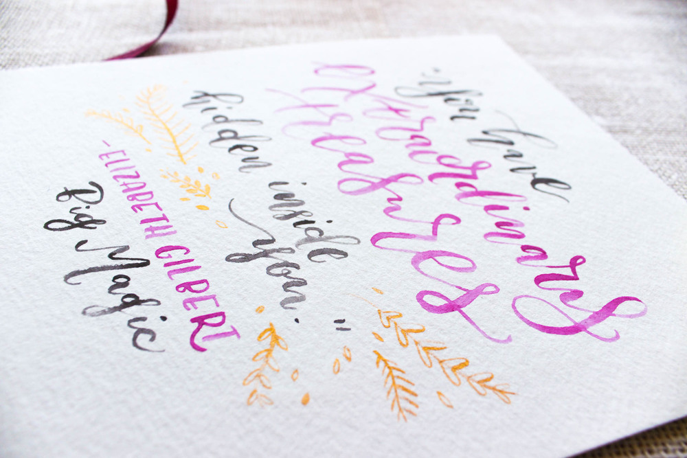 Custom Calligraphy by Hey Bernadette. Elizabeth Gilbert Big Magic Quote