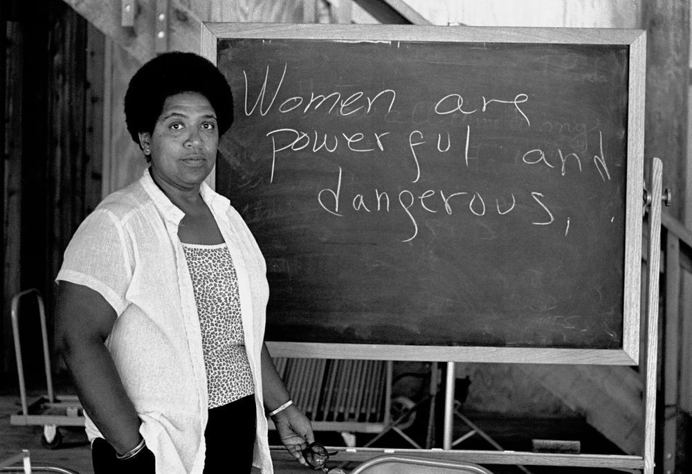 """""""When I dare to be powerful, to use my strength in the service of my vision, then it becomes less and less important whether I am afraid."""" Audre Lorde said it best."""