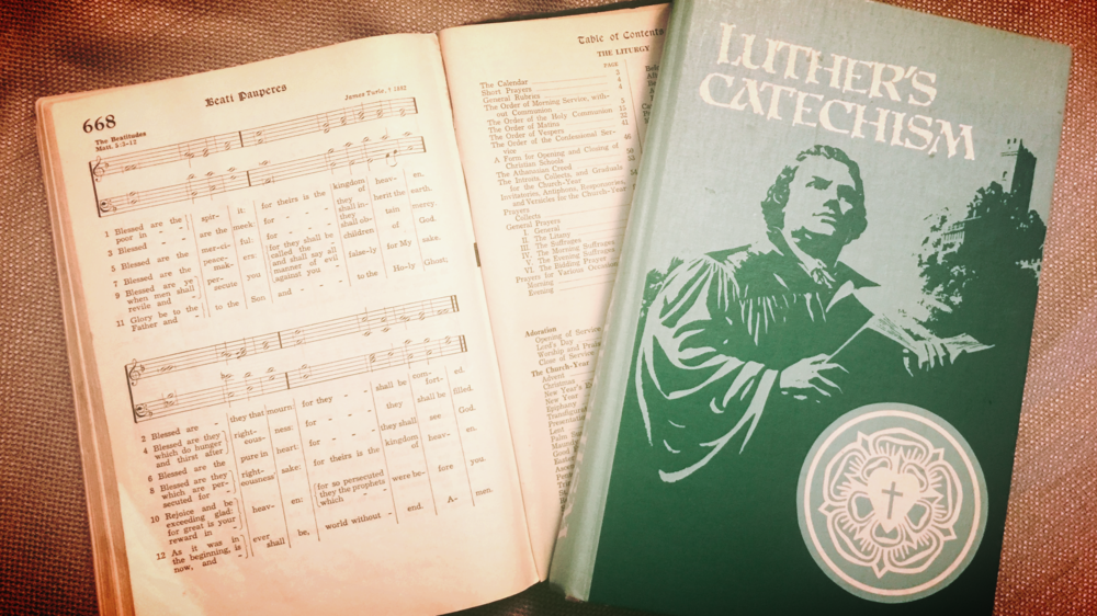 My grandmother's Lutheran hymnal and my catechism.
