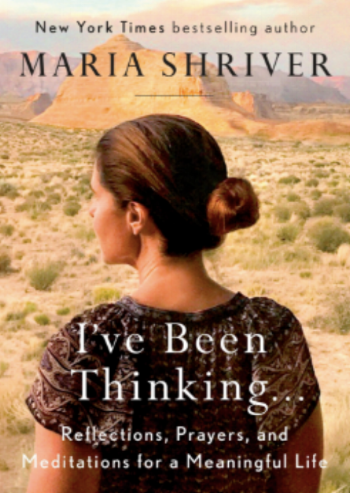 I've Been Thinking... by Maria Shriver