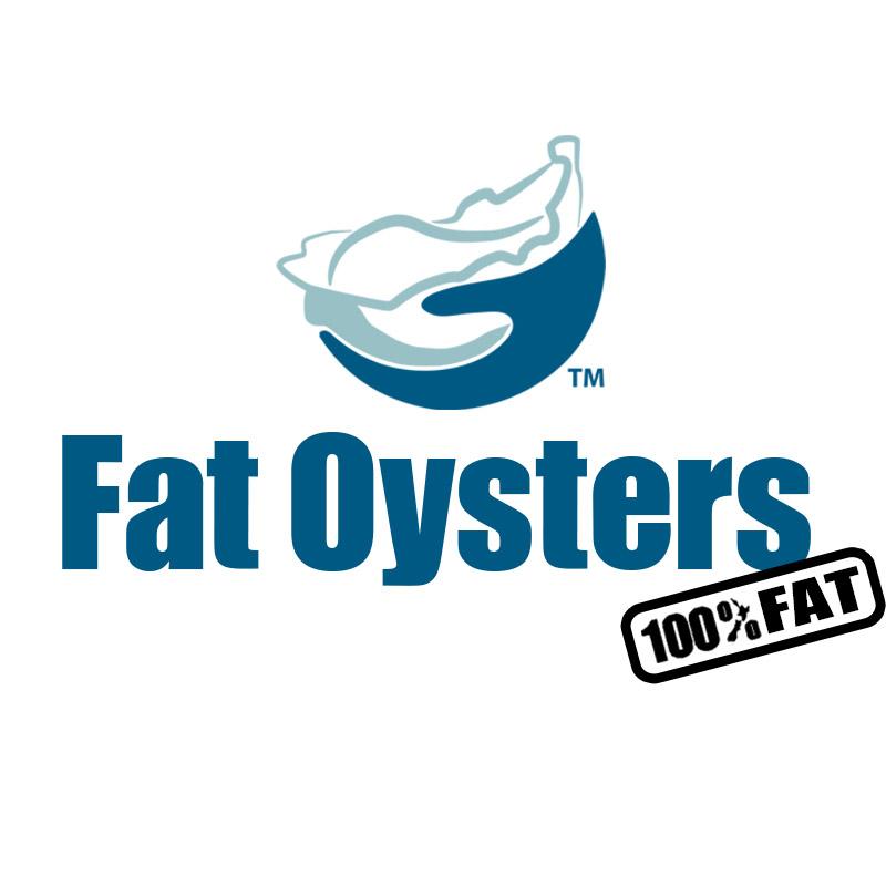 Big Fat Oysters 100% Fat