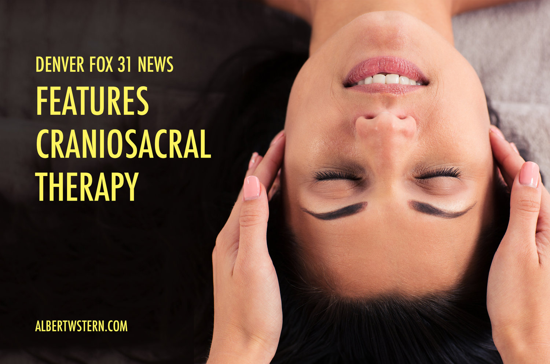 Craniosacral Therapy featured on Fox News Denver — Albert w