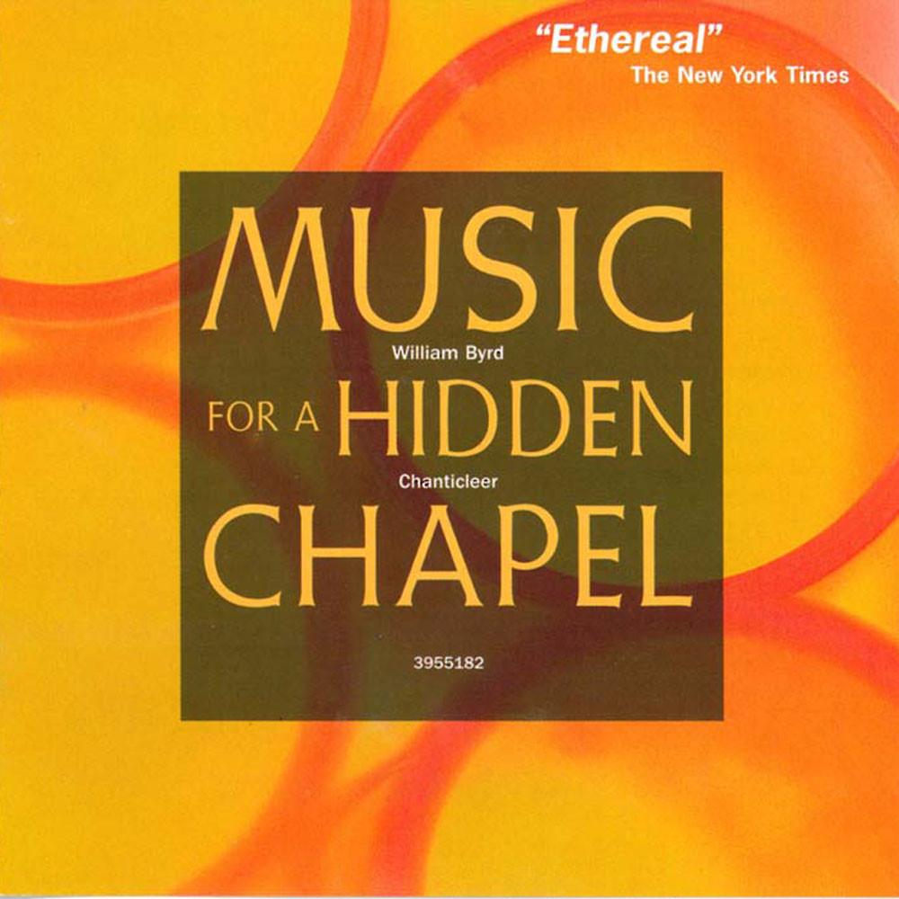 Music For A Hidden Chapel Chanticleer