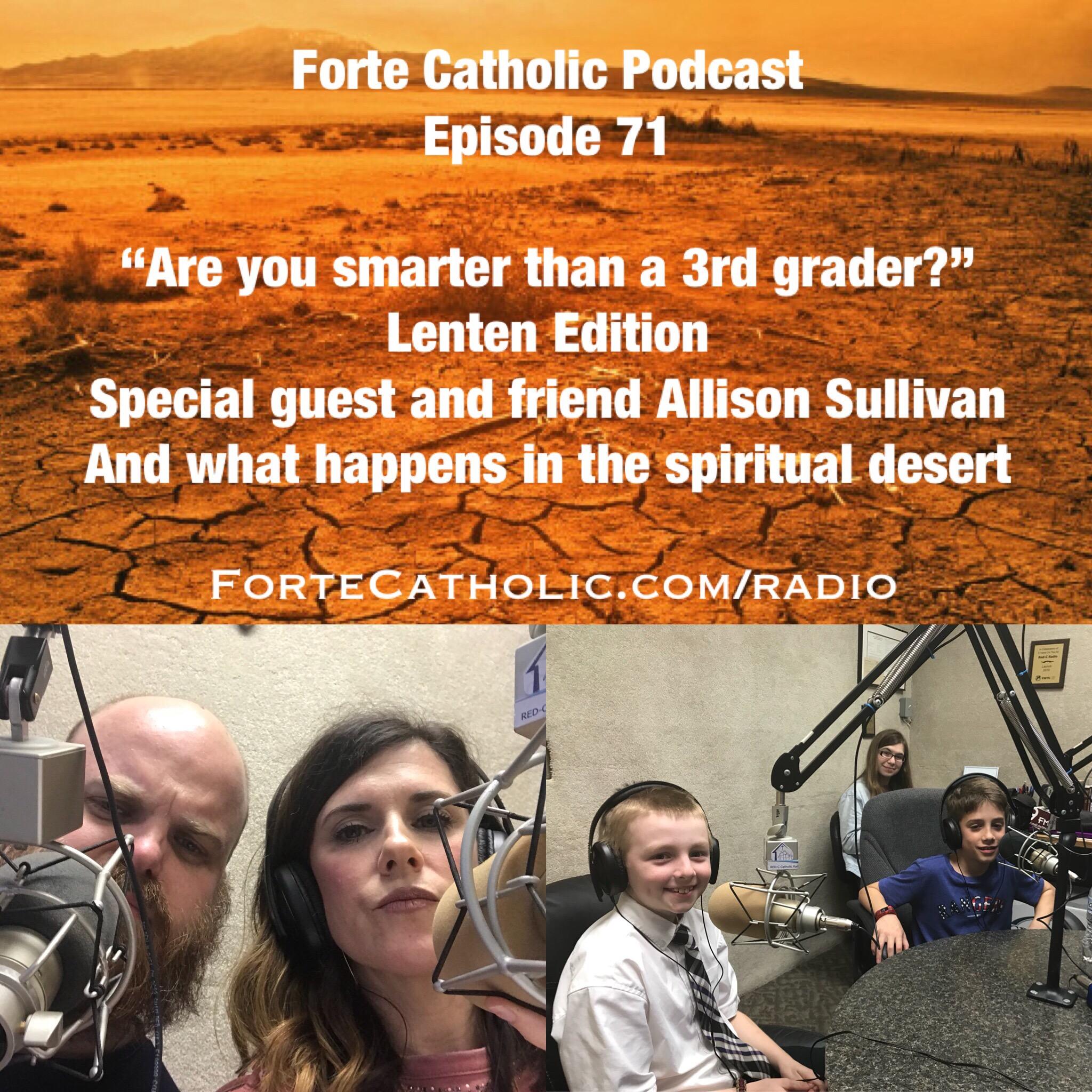 Forte Catholic Podcast Episode 71