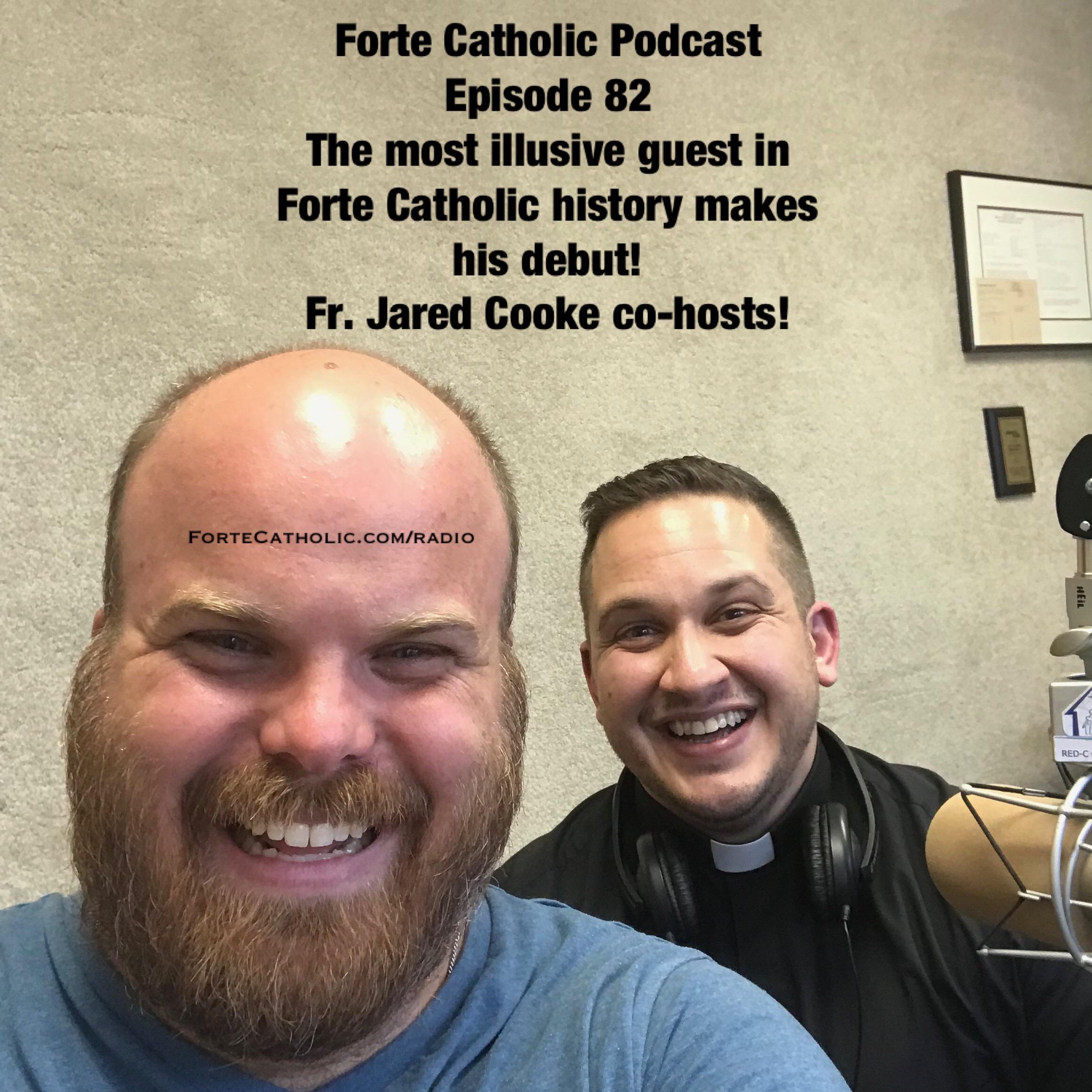 Forte Catholic Podcast Episode 82