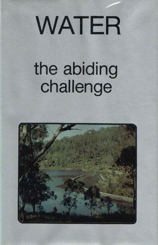 Water :The abiding challenge Sue-Jane Hunt