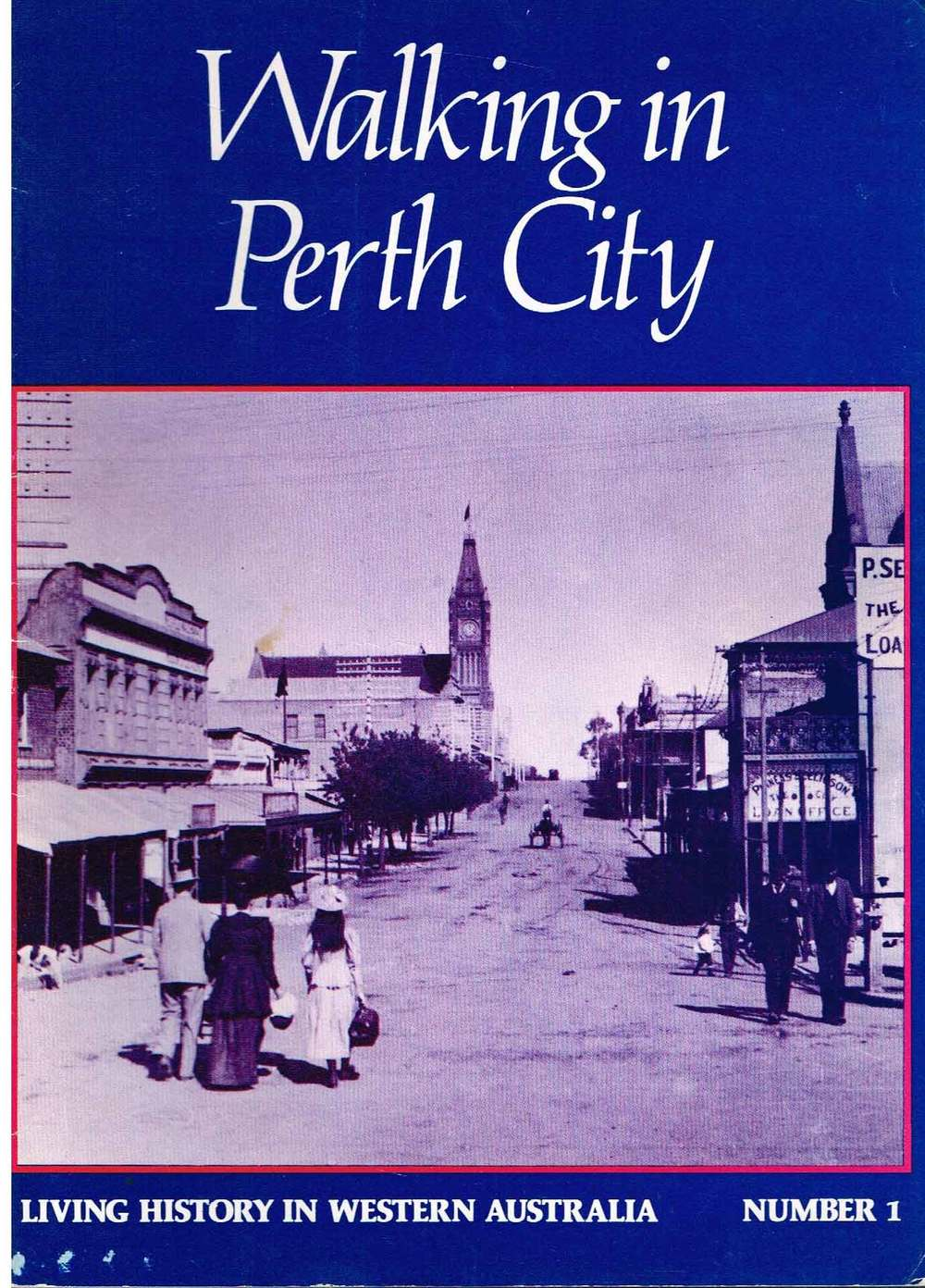 Walking in Perth City : Living history in Western Australia City of Perth