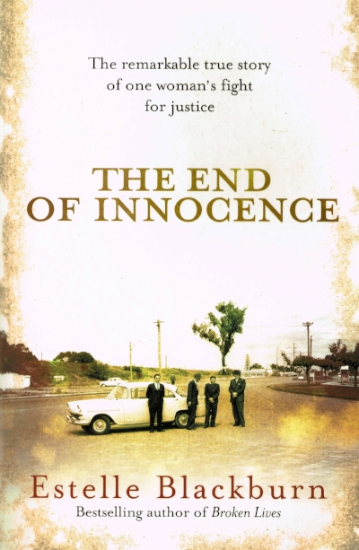 The End of Innocence : The remarkable true story of one woman's fight for justice Estelle Blackburn