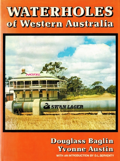 Waterholes of Western Australia Douglas Ballin and Yvonne Austin with an introduction by D. L. Serventy