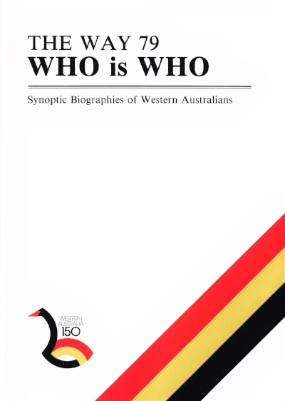 The Way 79 Who is Who :Synoptic Biographies of Western Australians Crawley Publishers