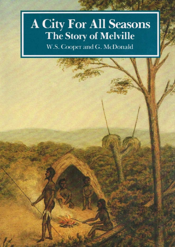 A City For All Seasons :The story of Melville W.S. Cooper and G. McDonald