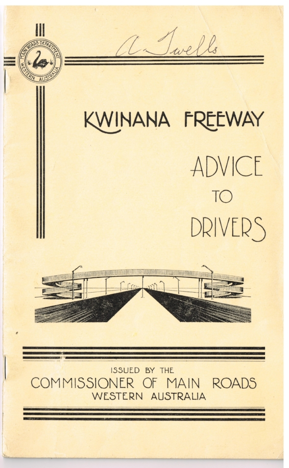 Kwinana Freeway : Advice to Drivers   Issued by the Commissioner of Main Road, Western Australia