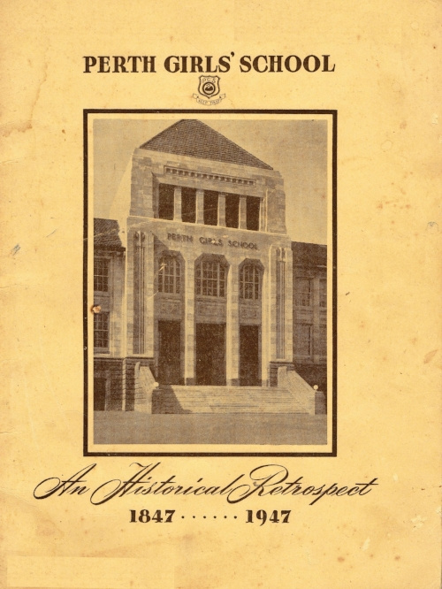 Perth Girls School : An historical retrospect 1847 - 1947  Perth Girls' School