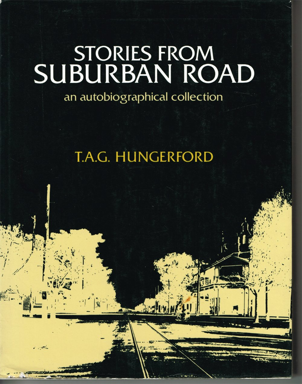 Stories from Suburban Road : An autobiographical collection T.A.G. Hungerford