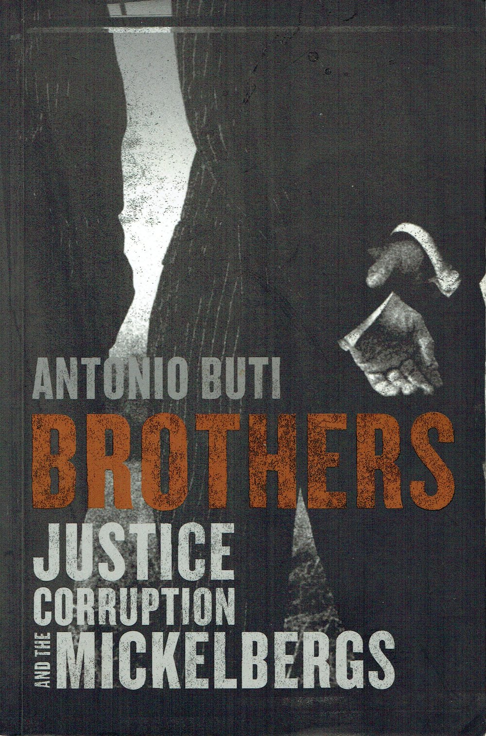 Brothers : Justice, corruption and the Mickelbergs Antonio Buti