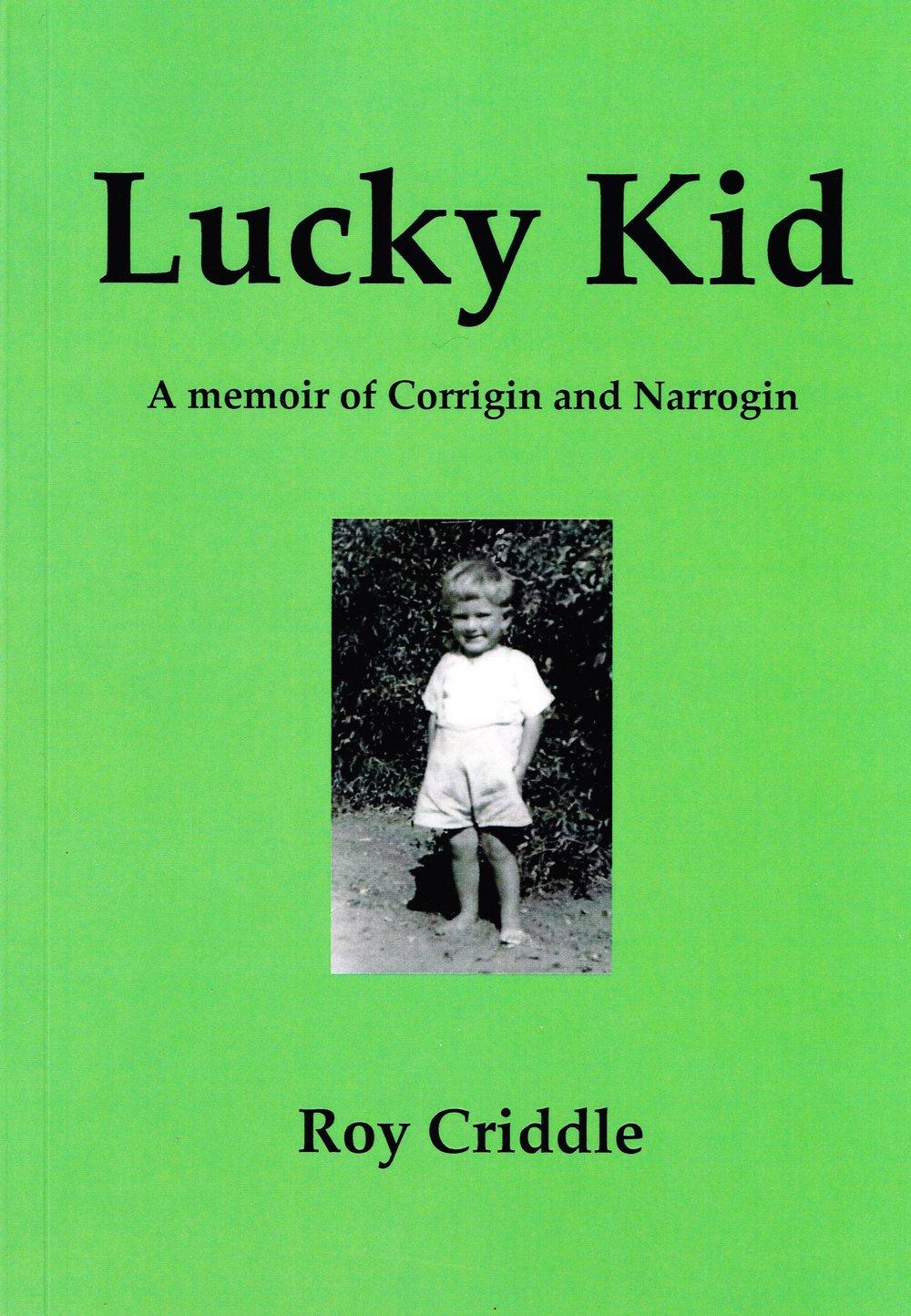 Lucky Kid :A memoir of Corrigin and Narrogin Roy Criddle