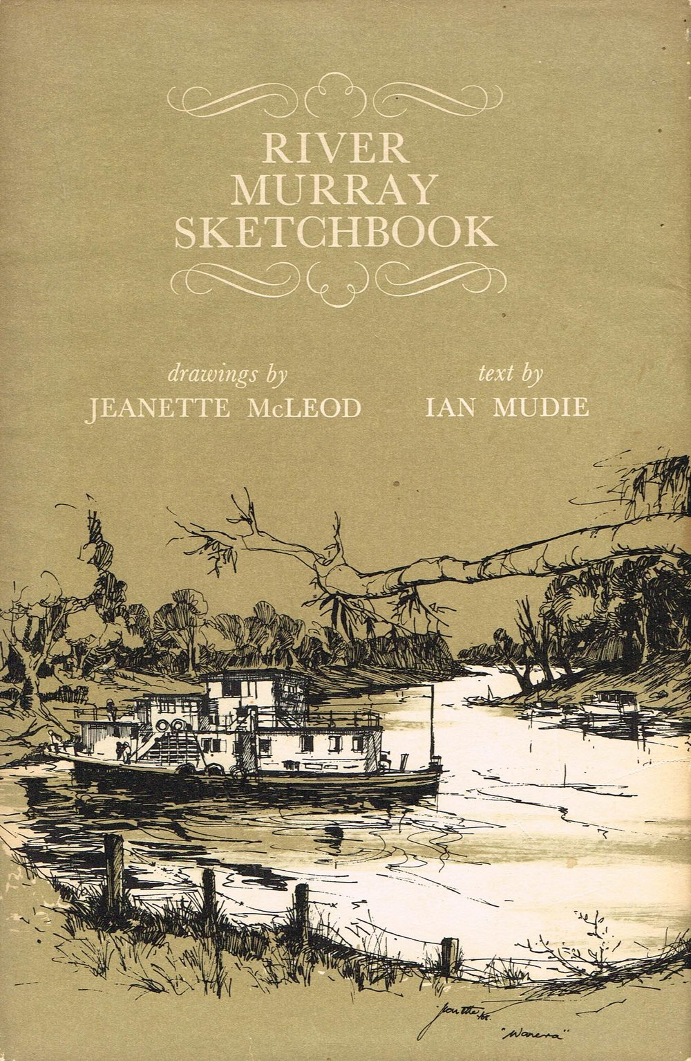 River Murray Sketchbook  Drawings by Jeanette McLeod, text by Ian Mudie