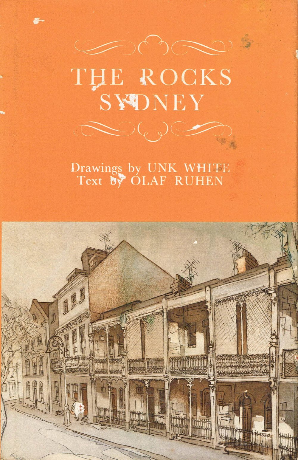 The Rocks Sydney Drawings by Unk White, text by Olaf Ruhen